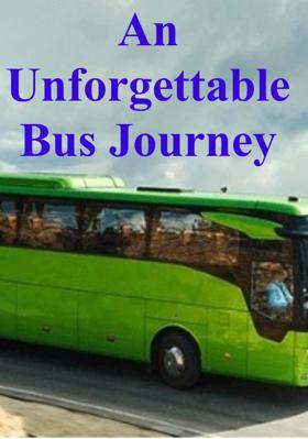An Unforgettable Bus Journey