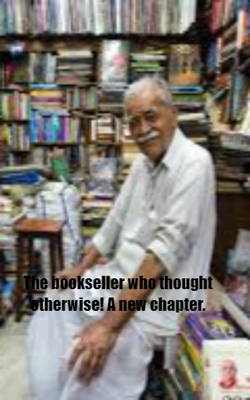 The bookseller who thought otherwise! A new chapter