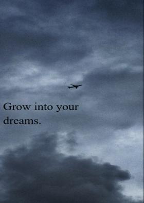 Grow Into Your Dreams