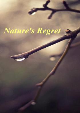 Nature's Regret