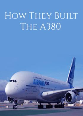 How They Built The A380