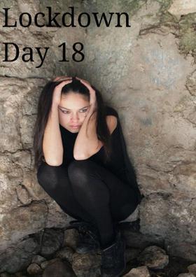Lockdown Day 18