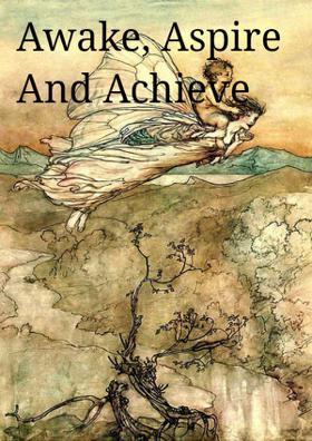 Awake, Aspire And Achieve