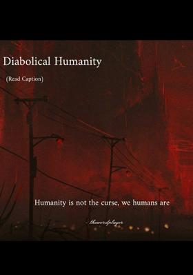 Diabolical Humanity
