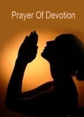 Prayer Of Devotion
