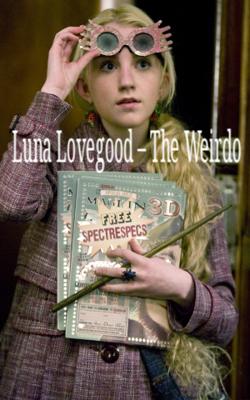 Luna Lovegood – The Weirdo