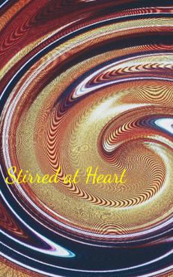 Stirred At Heart