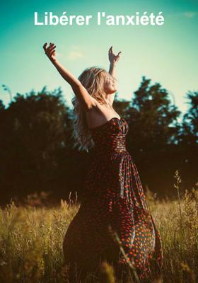 Libérer l'anxiété