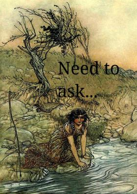 Need To Ask...