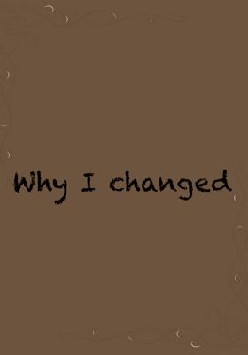 Why I Changed