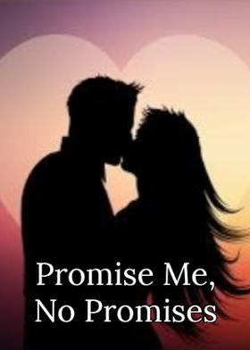 Promise Me, No Promises