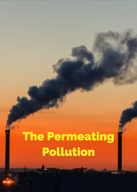 The Permeating Pollution