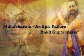 Mahabharata - An Epic Failure