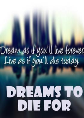 DREAMS TO DIE FOR