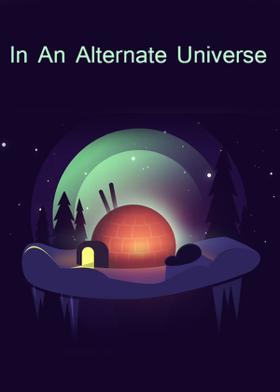 In An Alternate Universe