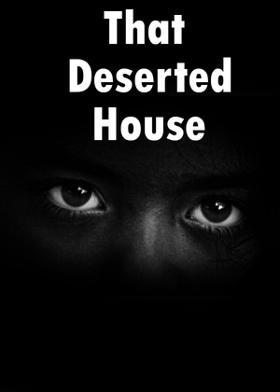 That Deserted House
