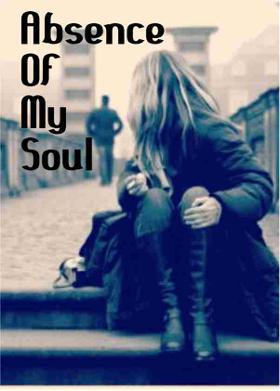 Absence Of My Soul