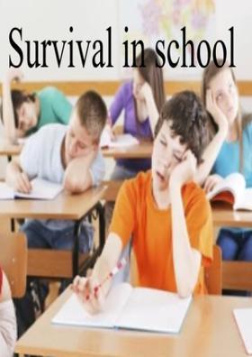 Survival In School