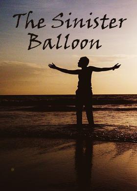 The Sinister Balloon