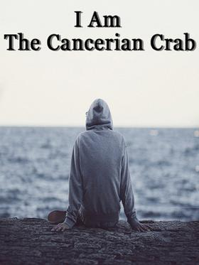 I Am The Cancerian Crab