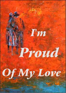 I'm Proud Of My Love