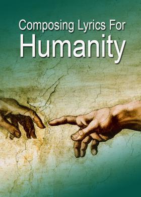 Composing Lyrics For Humanity