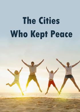The Cities Who Kept Peace