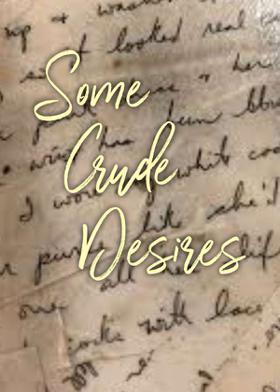 Some Crude Desires