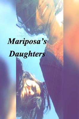 Mariposa's Daughters