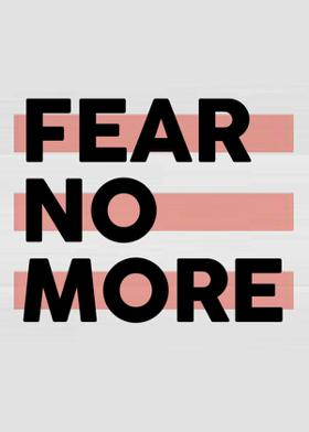Fear No More
