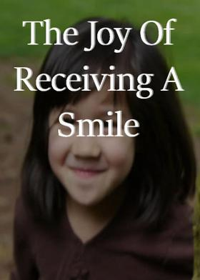 The Joy Of Receiving A Smile