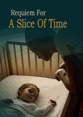 Requiem For A Slice Of Time