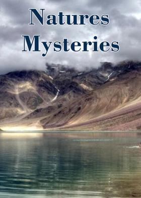 Natures Mysteries