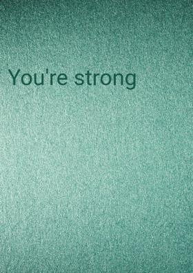 You're Strong