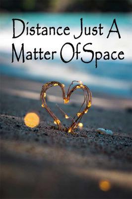 Distance Just A Matter OfSpace