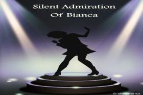 Silent Admiration Of Bianca