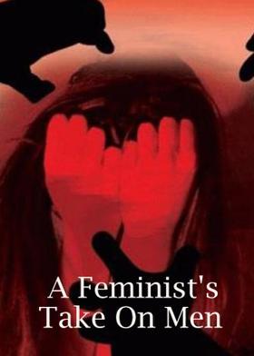 A Feminist's Take On Men