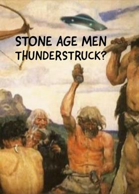 Stone Age Men Thunderstruck?