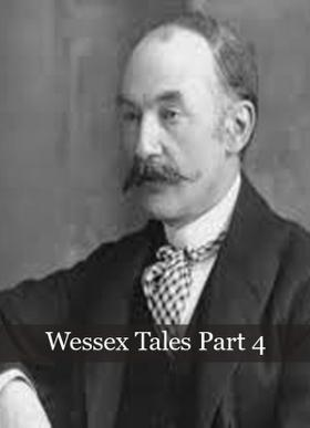 Wessex Tales Part 4