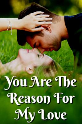 You Are The Reason For My Love