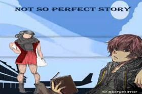 Not So Perfect Story