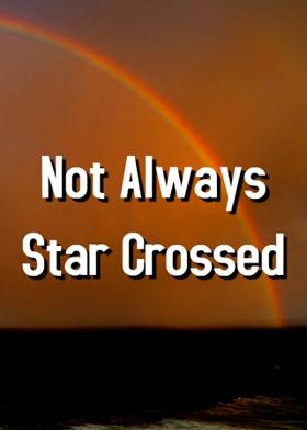 Not Always Star Crossed