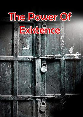 The Power Of Existence