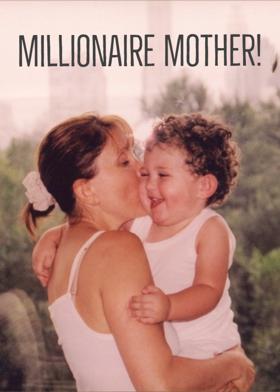 Millionaire Mother!