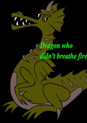 Dragon Who Didn't Breathe Fire