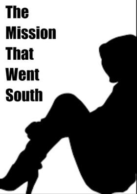 The Mission That Went South
