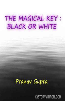 The Magical Key : Black Or White