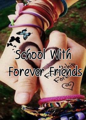 School With Forever Friends