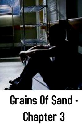 Grains Of Sand - Chapter 3