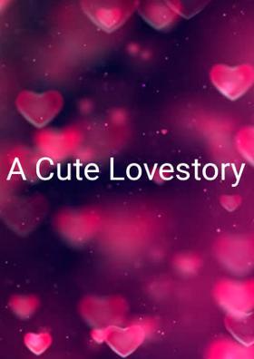 A Cute Lovestory